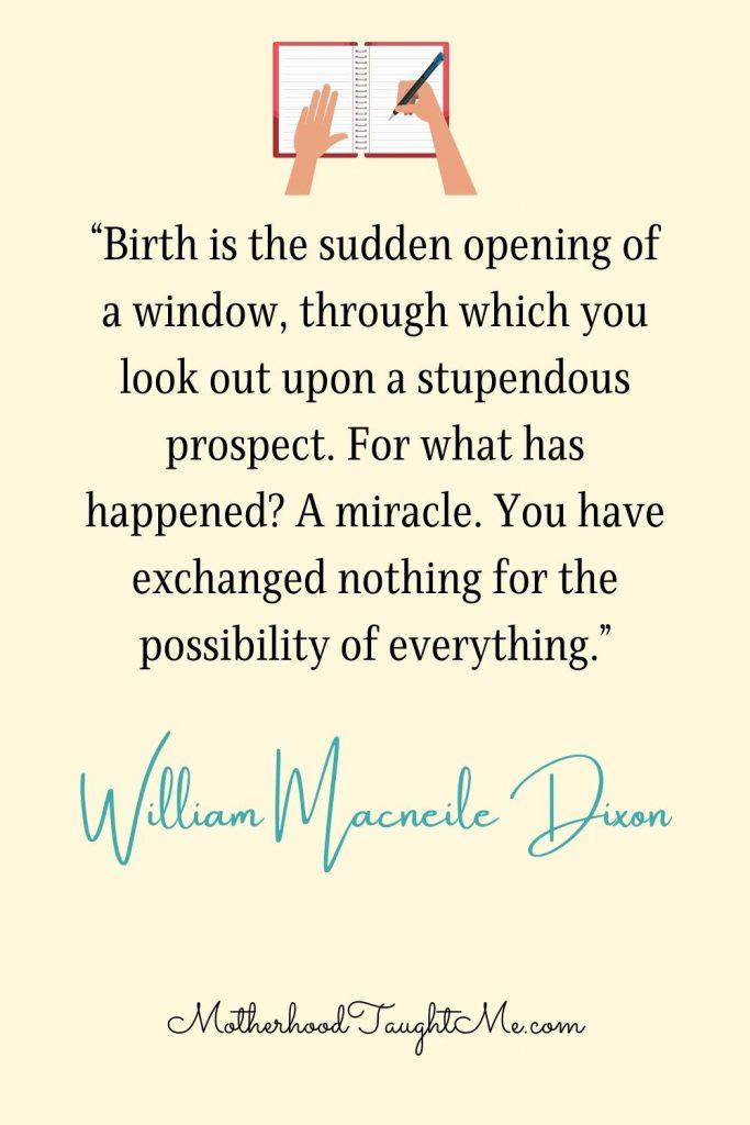 Motherhood Quote by William Dixon
