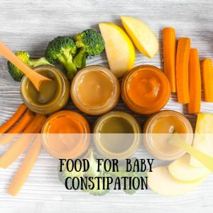food for baby constipation