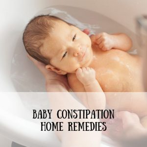 Baby Constipation Home Remedies
