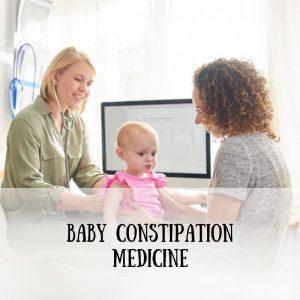 Baby Constipation Medicine
