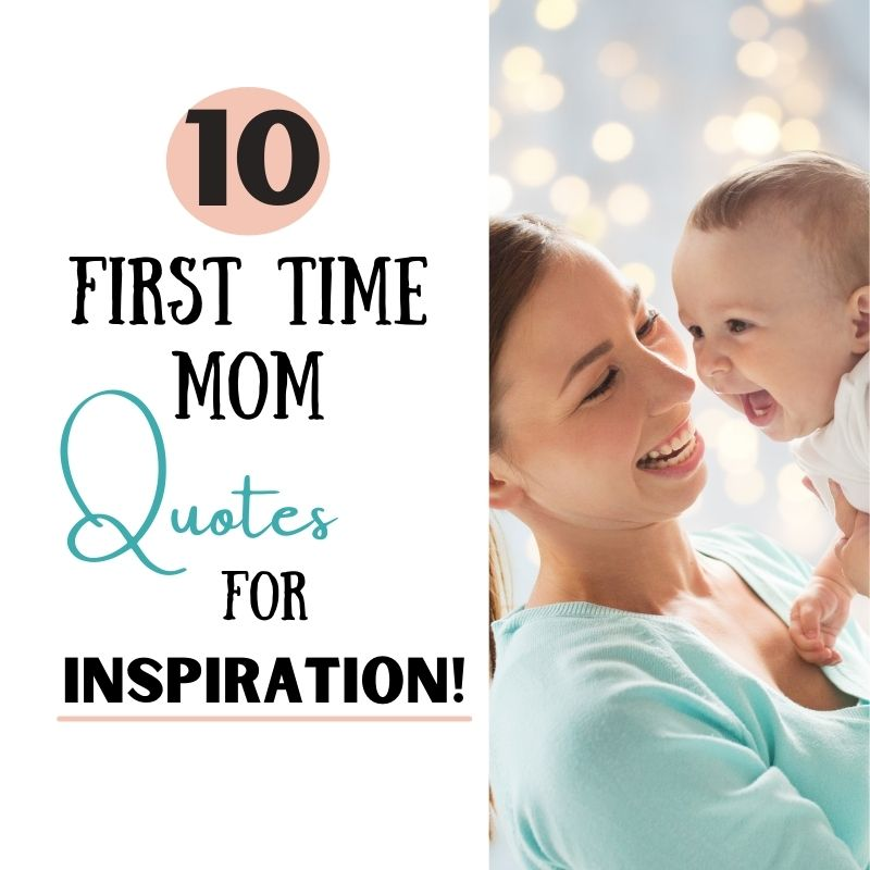 10 Inspirational Quotes For New Moms